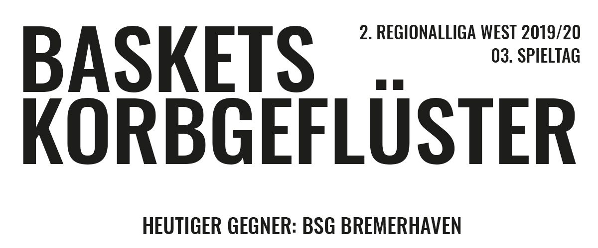 Das offizielle Korbgeflüster zum Spiel gegen den BSG Bremerhaven