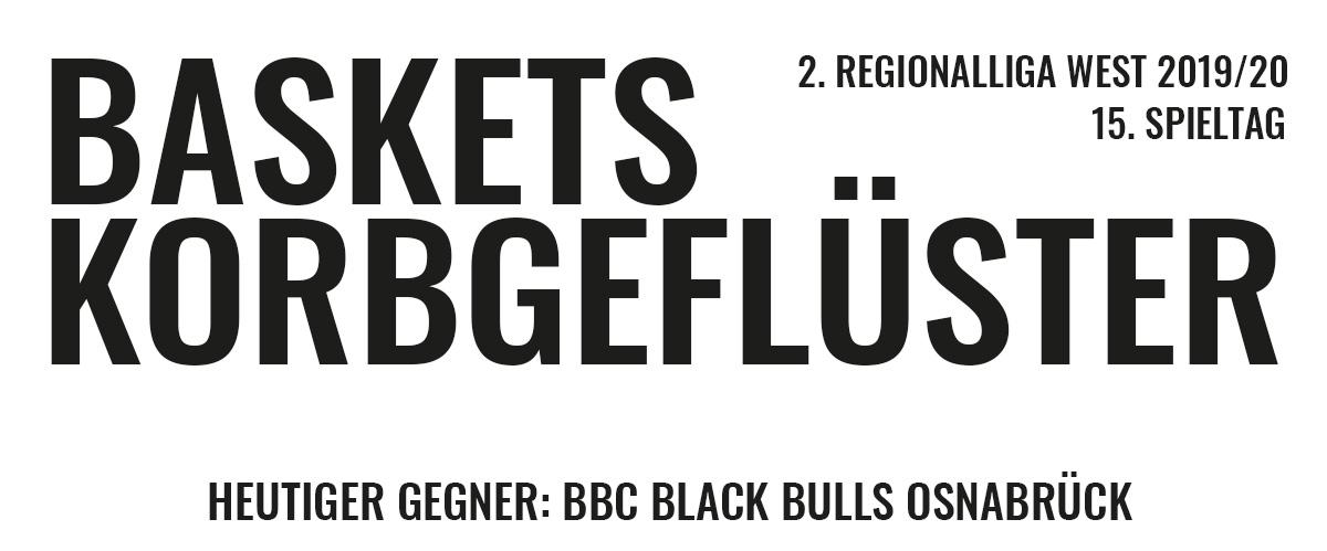 Das offizielle Korbgeflüster zum Spiel gegen die BBC Black Bulls Osnabrück