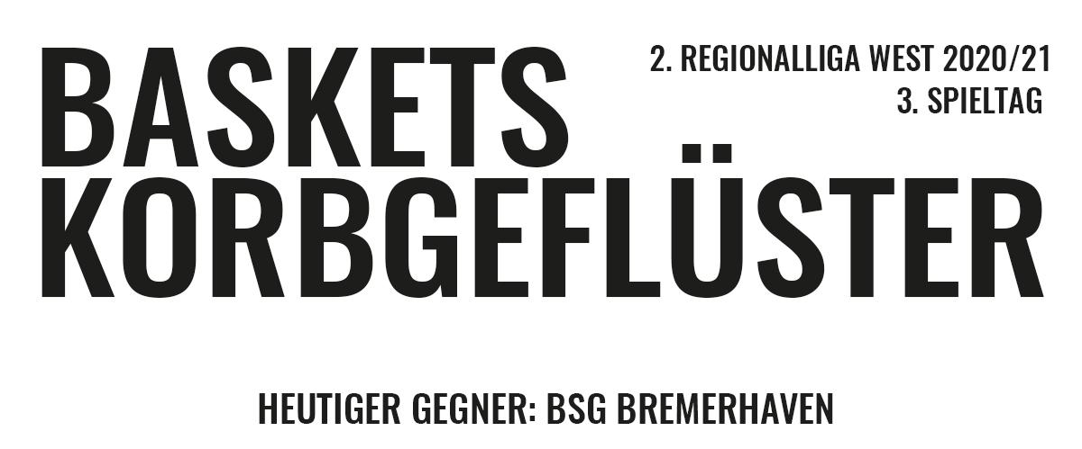 Das offizielle Korbgeflüster zum Spiel gegen BSG Bremerhaven